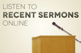 Listen to Recent Sermons Online