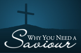Why You Need a Saviour